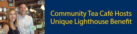 Community Tea Café Hosts Unique Lighthouse Benefit