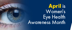 April is Womens Eye Health Awareness Month